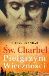 Św. Charbel pielgrzym wieczności we wspomnieniach świadków epoki - Skandar Jean, Buisson Marie-Sylvie | mała okładka
