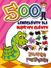 500 Łamigłówek dla mądrych główek Koloruję rozwiązuję -  | mała okładka
