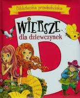 Biblioteczka przedszkolaka Wiersze dla dziewczynek - Konopnicka Maria, Kozłowska Urszula | mała okładka