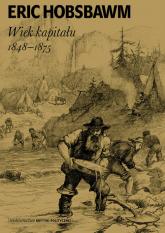 Wiek kapitału 1848-1875 - Eric Hobsbawm | mała okładka