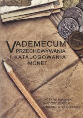 Vademecum przechowywania i katalogowania monet - Kamiński Jacek W., Błądek Bartosz, Chowaniec Andrzej W. | mała okładka