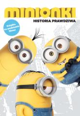 Minionki Historia prawdziwa Książka na podstawie filmu - zbiorowa Praca | mała okładka