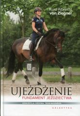 Ujeżdżenie Fundament jeździectwa Koncepcja drzewa treningowego - Ziegnert Kurd Albrecht | mała okładka