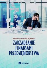 Zarządzanie finansami przedsiębiorstwa - Prędkiewicz Katarzyna, Golej Robert | mała okładka