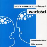 Wartości Traktat o rzeczach codziennych - Aldona Wiktorska-Święcka | mała okładka