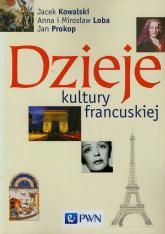 Dzieje kultury francuskiej - Kowalski Jacek, Loba Anna, Loba Mirosław | mała okładka