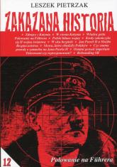 Zakazana historia 12 Polowanie na Fuhrera - Leszek Pietrzak | mała okładka