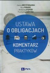 Ustawa o obligacjach - Krzyżykowska Joanna, Piskorz Alicja, Stępień Bartłomiej, Szpytka Przemysław | mała okładka