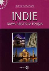 Indie Nowa azjatycka potęga - Dietmar Rothermund   mała okładka