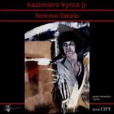 Femme Fatale - Jr Kyrcz Kazimierz   mała okładka
