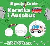 Rysuję sobie Karetka i autobus - Luba Ristujczina | mała okładka