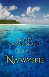 Na wyspie - Tracey Garvis-Graves | mała okładka