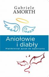 Aniołowie i diabły - Gabriele Amorth | mała okładka