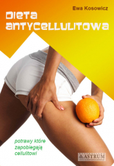 Dieta antycellulitowa - Ewa Kosowicz | mała okładka