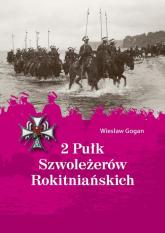 2 Pułk Szwoleżerów Rokitniańskich - Wiesław Gogan | mała okładka