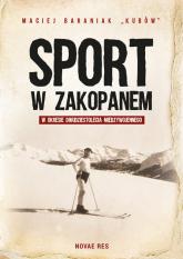 Sport w Zakopanem w okresie dwudziestolecia międzywojennego - Maciej Baraniak | mała okładka