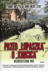 Przed Łupaszką u Kmicica Wileńszczyzna 1943 - Grunt-Mejer Zygmunt Mieczysław | mała okładka