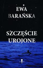 Szczęście urojone - Ewa Barańska | mała okładka