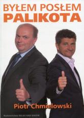 Byłem posłem Palikota - Piotr Chmielowski | mała okładka