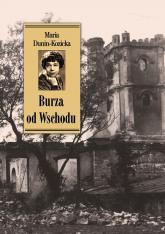 Burza od Wschodu Wspomnienia z Kijowszczyzny (1918–1920) - Maria Dunin-Kozicka | mała okładka