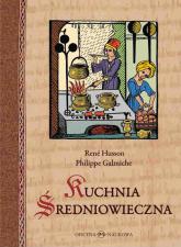 Kuchnia średniowieczna 125 przepisów - Husson René, Galmiche Philippe | mała okładka