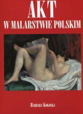 Akt w malarstwie polskim - Barbara Kokoska   mała okładka