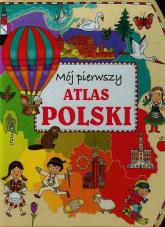 Mój pierwszy atlas Polski - Anna Wiśniewska | mała okładka