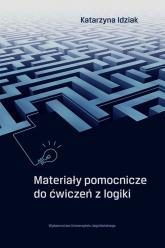 Materiały pomocnicze do ćwiczeń z logiki - Katarzyna Idziak   mała okładka
