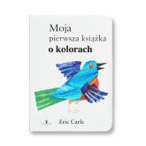 Moja pierwsza książka o kolorach - Eric Carle | mała okładka