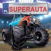 Poznajemy pojazdy Superauta - Izabela Jędraszek | mała okładka