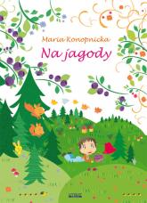 Na jagody - Maria Konopnicka | mała okładka