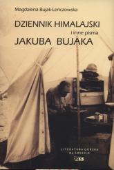 Dziennik Himalajski i inne pisma Jakuba Bujaka - Magdalena Bujak-Lenczowska | mała okładka
