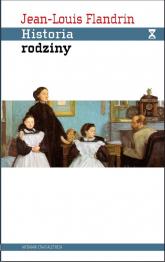 Historia rodziny Pokrewieństwo, dom, seksualność w dawnym społeczeństwie - Jean-Louis Flandrin | mała okładka