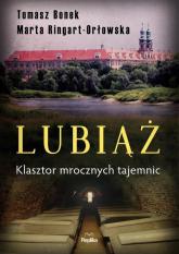 Lubiąż Klasztor mrocznych tajemnic - Bonek Tomasz, Ringart-Orłowska Marta | mała okładka