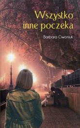 Wszystko inne poczeka - Barbara Ciwoniuk | mała okładka