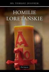 Homilie Loretańskie 2 - Tomasz Jelonek | mała okładka