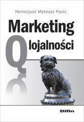 Marketing q lojalności - Pazio Nemezjusz Mateusz | mała okładka