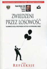 Zwiedzeni przez losowość Tajemnicza rola przypadku w życiu i w rynkowej grze - Taleb Nassim Nicholas   mała okładka