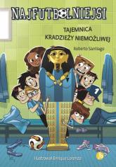 Najfutbolniejsi Tajemnica kradzieży niemożliwej - Roberto Santiago | mała okładka