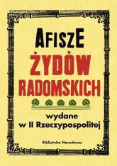 Afisze Żydów radomskich wydane w II Rzeczypospolitej w zbiorach Biblioteki Narodowej - Łętocha Barbara, Jabłońska Izabela   mała okładka