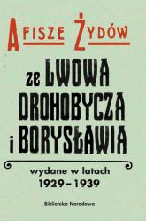 Afisze Żydów ze Lwowa, Drohobycza, i Borysławia wydane w latach 1929-1939 w zbiorach Biblioteki Naro - Łętocha Barbara, Jabłońska Izabela   mała okładka