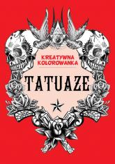 Tatuaże Kreatywna kolorowanka -  | mała okładka