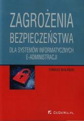 Zagrożenia bezpieczeństwa dla systemów informatycznych e-administracji - Tomasz Muliński | mała okładka