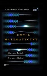 Umysł matematyczny - Brożek Bartosz, Hohol Mateusz | mała okładka