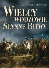 Wielcy wodzowie Słynne bitwy - Sławomir Leśniewski | mała okładka