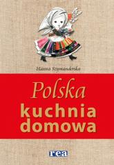 Polska kuchnia domowa - Hanna Szymanderska | mała okładka