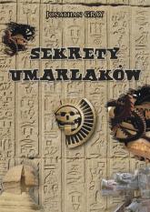 Sekrety Umarlaków - Jonathan Gray | mała okładka