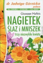 Nagietek ślaz i mniszek trzy niezwykłe kwiaty - Giuseppe Maffeis | mała okładka