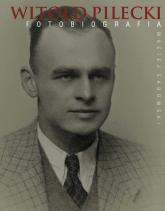 Witold Pilecki Fotobiografia - Maciej Sadowski | mała okładka