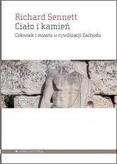 Ciało i kamień Człowiek i miasto w cywilizacji Zachodu - Richard Sennett | mała okładka